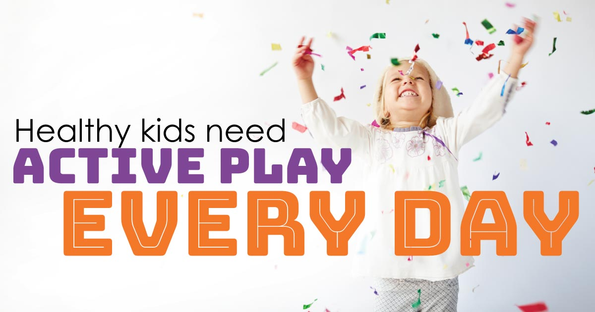 Healthy kids need active play every day