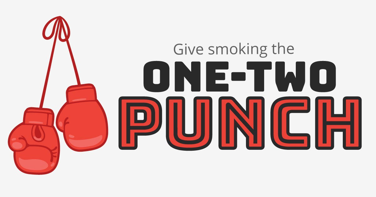 Give smoking the one-two punch